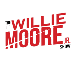 The Willie Moore Jr Show